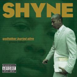 Disco 'Godfather Buried Alive' (2004) al que pertenece la canción 'Shyne'
