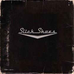 Slick Shoes - 1000 Times Before