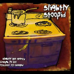 I Would Do For You - Slightly Stoopid | Slightly Not Stoned Enough to Eat Breakfast Yet Stoopid