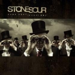 Zzyzx Rd - Stone Sour | Come What(ever) May
