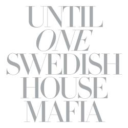 One Your Name - Swedish House Mafia | Until One