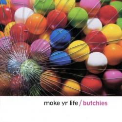 Second Guess - The Butchies | Make Yr Life