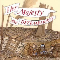 Disco 'Her Majesty the Decemberists' (2003) al que pertenece la canción 'The Soldiering Life'