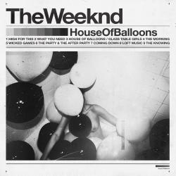 High for this - The Weeknd | House of Balloons