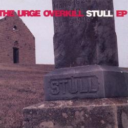 Girl, You'll Be A Woman Soon - Urge Overkill | Stull EP