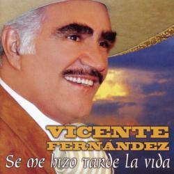 Puras Mentiras - Vicente Fernández | Se me hizo tarde la vida