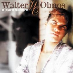 No me mientas - Walter Olmos   A Pura Sangre