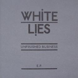 You Still Love Him - White Lies | Unfinished Business E.P.