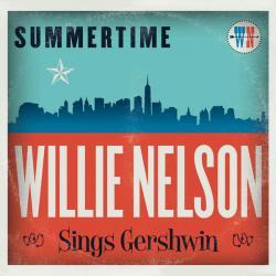 Disco 'Summertime: Willie Nelson Sings Gershwin' (2016) al que pertenece la canción 'Summertime'