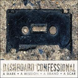 Bend And Not Break - Dashboard Confessional | A Mark, a Mission, a Brand, a Scar