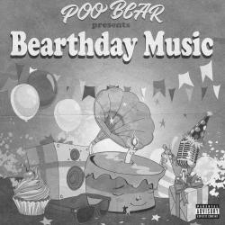 Poo Bear Presents: Bearthday Music - Put Your Lovin Where Your Mouth Is