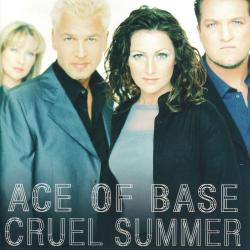 Cruel Summer - Ace of Base   Cruel Summer