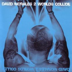 Here I Am - David Morales | 2 Worlds Collide