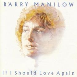 If I Should Love Again - Barry Manilow | If I Should Love Again