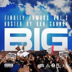 Disco 'Finally Famous Vol. 3: Big' (2010) al que pertenece la canción 'Shit god damn'