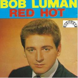 Lets Think About Living - Bob Luman | Red Hot