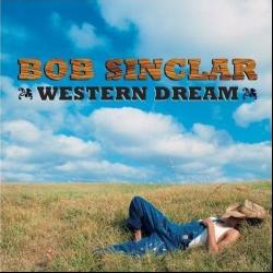 World, hold on - Bob Sinclar | Western Dream