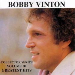 Disco 'Bobby Vinton Collector Series, Volume III: Greatest Hits' al que pertenece la canción 'Sealed With A Kiss'