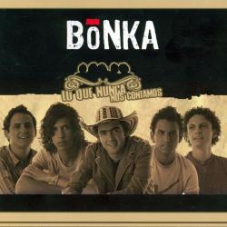 Lo que nunca nos contamos - Bonka | Lo Que Nunca Nos Contamos