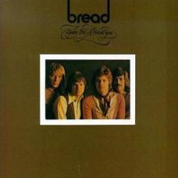 Nobody Like You - Bread | Baby I'm-a Want You