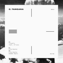 Presidente - C. Tangana | Trouble + Presidente