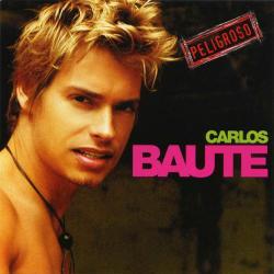 Peligroso - Carlos Baute | Peligroso