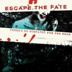 There's No Sympathy For The Dead - Escape The Fate | There's No Sympathy for the Dead