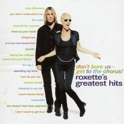 Don't Bore Us - Get To The Chorus! Roxette's Greatest Hits - Sleeping In My Car