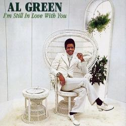 Im Still In Love With You - Al Green | I'm Still in Love with You