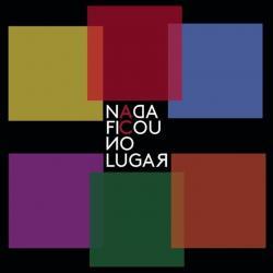 Disco 'Nada Ficou no Lugar' (2018) al que pertenece la canción 'Vai Saber?'