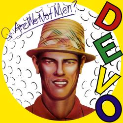 Q: Are We Not Men? A: We Are Devo! - Mongoloid