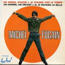 Je n'aurai pas le temps - Michel Fugain | Un moral d'acier