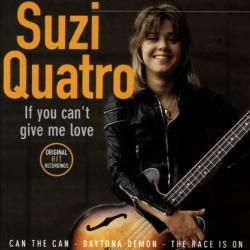 If you can't give me love - Suzi Quatro   If You Can't Give Me Love