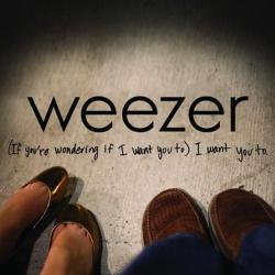 (If You'er Wondering If I Want You To) I Want You To - Weezer | (If You're Wondering If I Want You to) I Want You To