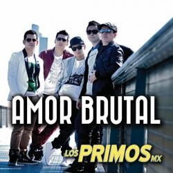 Por ti un loco - Los Primos Mx | Amor Brutal