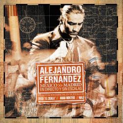 El Rey - Alejandro Fernández   México Madrid: En Directo Y Sin Escalas