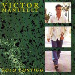 Sólo Contigo - Víctor Manuelle | Sólo contigo