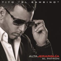 A que no te atreves - Tito 'El Bambino'   Alta Jerarquía