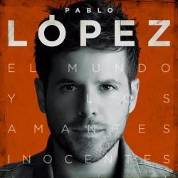 La Séptima Mayor - Pablo López | El Mundo Y Los Amantes Inocentes