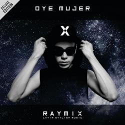 El Gato Chicharrón - Raymix | Oye Mujer (Deluxe Edition)