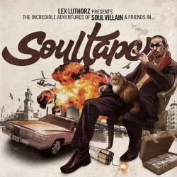 Presents the Incredible Adventures of Soul Villain & Friends In... Soultape - Triste canción de amor