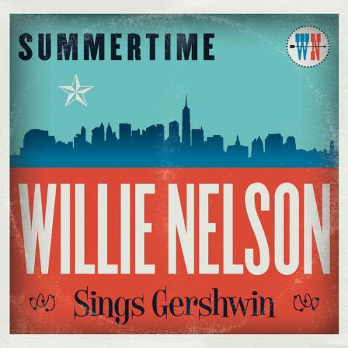 Summertime: Willie Nelson Sings Gershwin - Summertime