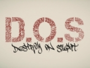 D.O.S. (Destroy On Sight)
