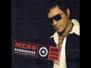 Dime que hará él - Meno Fernández