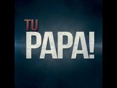 Canción 'Escapate conmigo' interpretada por Tu Papá!