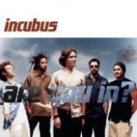 Canción 'Are You In?' interpretada por Incubus