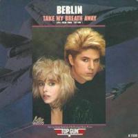 Take My Breath Away de Berlin
