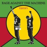 TESTIFY letra RAGE AGAINST THE MACHINE