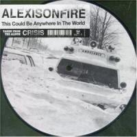 This Could Be Anywhere In The World - Alexisonfire