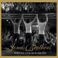 When you look me in the eyes de Jonas Brothers